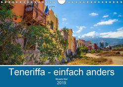 Teneriffa – einfach anders (Wandkalender 2019 DIN A4 quer) von Abel,  Micaela