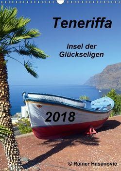 Teneriffa – Insel der Glückseligen (Wandkalender 2018 DIN A3 hoch) von Hasanovic, Rainer