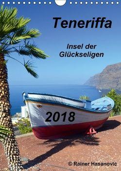 Teneriffa – Insel der Glückseligen (Wandkalender 2018 DIN A4 hoch) von Hasanovic, Rainer