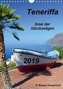 Teneriffa – Insel der Glückseligen (Wandkalender 2019 DIN A4 hoch) von Hasanovic,  Rainer