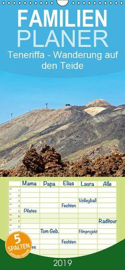 Teneriffa – Wanderung auf den Teide – Familienplaner hoch (Wandkalender 2019 , 21 cm x 45 cm, hoch) von Eppele,  Klaus