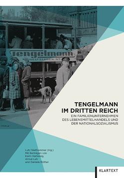 Tengelmann im Dritten Reich von Hartewig,  Karin, Leh,  Almut, Niethammer,  Lutz, Rüther,  Daniela