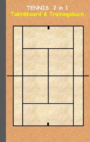 Tennis  2 in 1 Taktikboard und Trainingsbuch von Taane,  Theo von