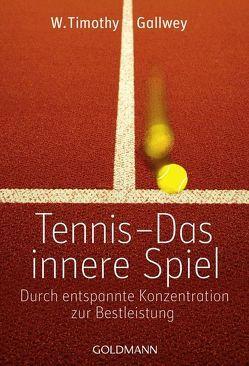 Tennis – Das innere Spiel von Gallwey,  W. Timothy, Roller,  Werner