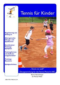 Tennis für Kinder von Bezzenberger,  Reimar, Müller,  Dr. Michael