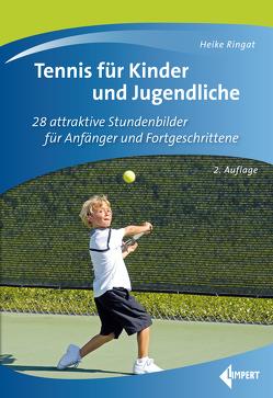 Tennis für Kinder und Jugendliche von Ringat,  Heike