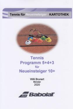 Tennis Programm 5+4+3 für Neueinsteiger 10+ von Brunert,  Willi