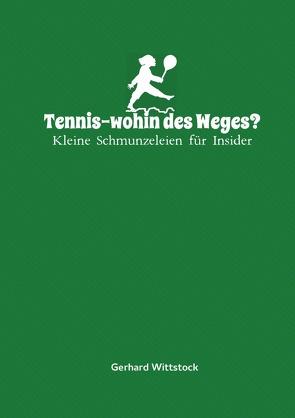 Tennis-wohin des Weges? von Wittstock,  Gerhard
