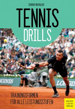 Tennisdrills von Mastalerz,  Sebastian, Scherer,  Christian