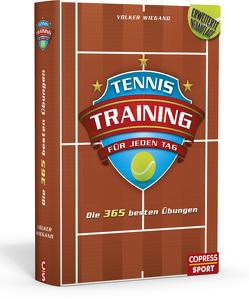 Tennistraining für jeden Tag von Wiegand,  Volker