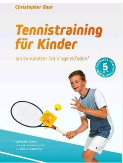 Tennistraining für Kinder von Bezzenberger,  Reimar, Goer,  Christopher