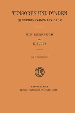 Tensoren und Dyaden im Dreidimensionalen Raum von Budde,  Emil