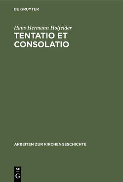 Tentatio et consolatio von Holfelder,  Hans Hermann
