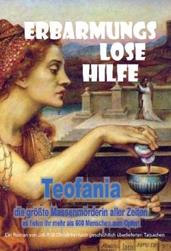 Teofania – Erbarmungslose Hilfe von Christl,  Joh.R.M.