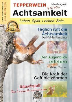 Tepperwein – Das Mini-Magazin der neuen Generation: Achtsamkeit von Tepperwein,  Kurt
