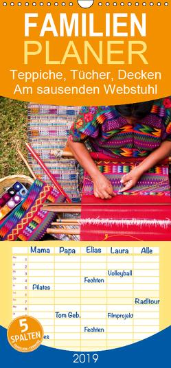 Teppiche, Tücher, Decken: Am sausenden Webstuhl – Familienplaner hoch (Wandkalender 2019 , 21 cm x 45 cm, hoch) von CALVENDO