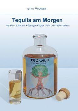 Tequila am Morgen von Volkmer,  Astrid