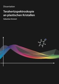 Terahertzspektroskopie an plastischen Kristallen von Emmert,  Sebastian