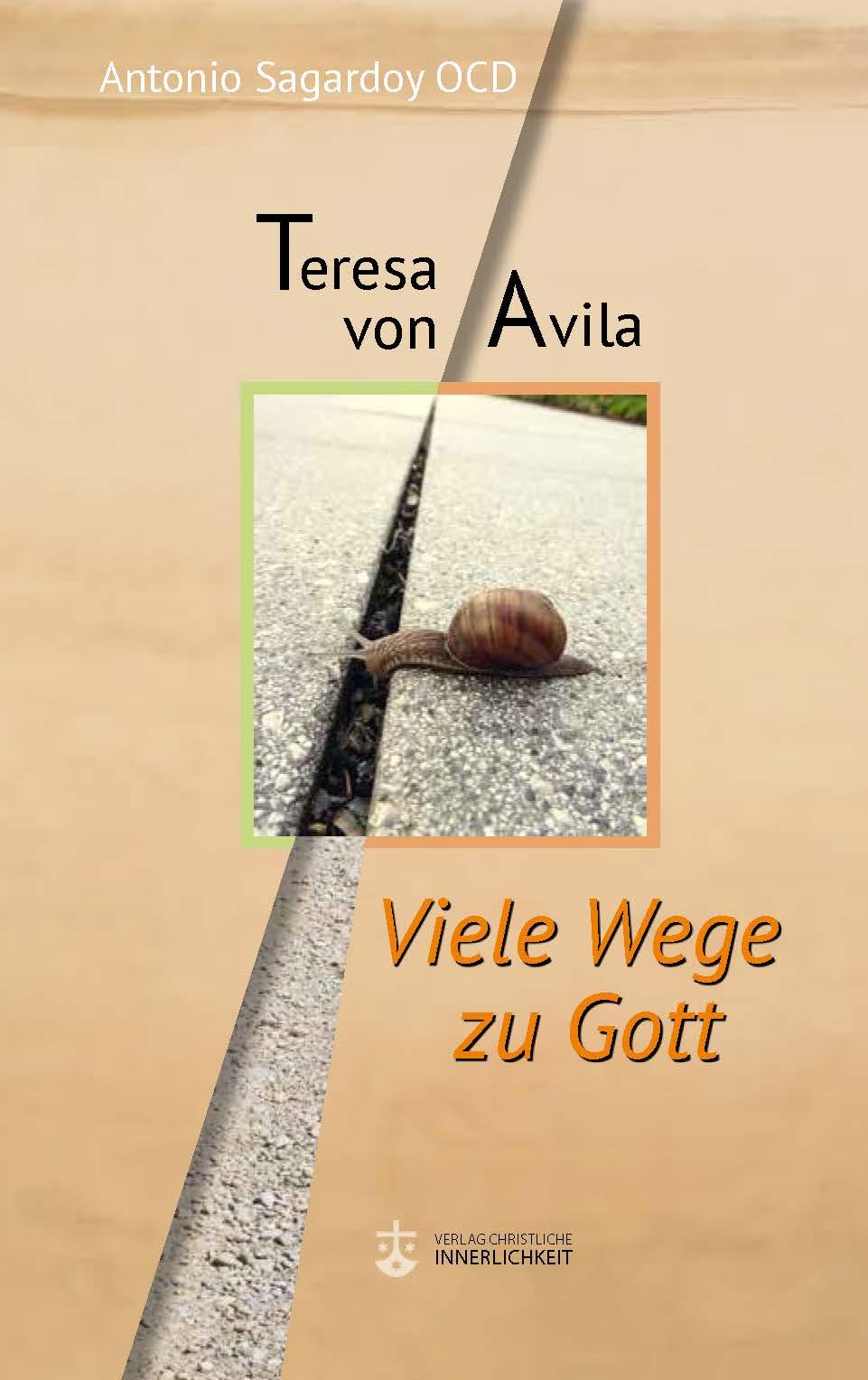 Teresa von avila von sagardoy antonio viele wege zu gott - Teresa von avila zitate ...