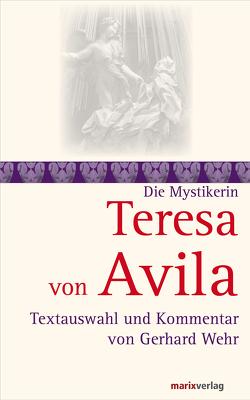 Teresa von Avila von Avila,  Teresa von, Wehr,  Gerhard
