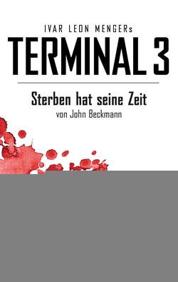 Terminal 3 – Folge 1 von Beckmann,  John, Menger,  Ivar Leon