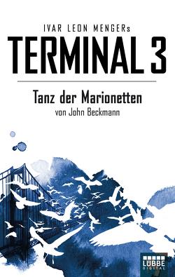 Terminal 3 – Folge 3 von Beckmann,  John, Menger,  Ivar Leon