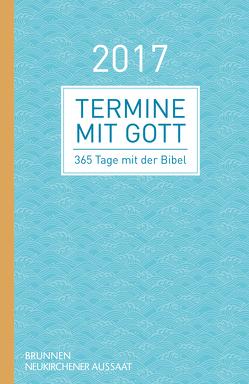 Termine mit Gott 2017 von Büchle,  Matthias, Diener,  Michael, Heinzmann,  Gottfried, Hüttmann,  Karsten, Müller,  Wieland