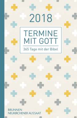 Termine mit Gott 2018 von Büchle,  Matthias, Diener,  Michael, Hüttmann,  Karsten, Kopp,  Hansjörg, Müller,  Wieland, Rösel,  Christoph