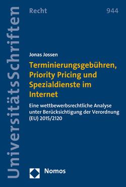 Terminierungsgebühren, Priority Pricing und Spezialdienste im Internet von Jossen,  Jonas