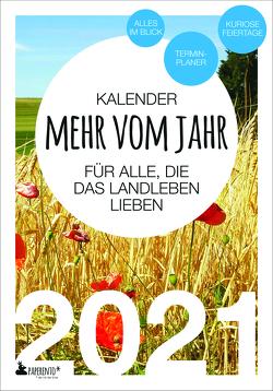 Terminkalender 2021: Mehr vom Jahr – für alle, die das Landleben lieben von Marx,  Vitus