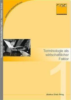 Terminologie als wirtschaftlicher Faktor von Schulz,  Matthias