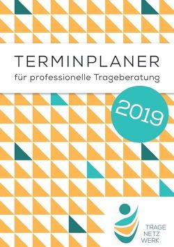Terminplaner für professionelle Trageberatung 2019 von e. V.,  Tragenetzwerk, Stellwagen,  Janine