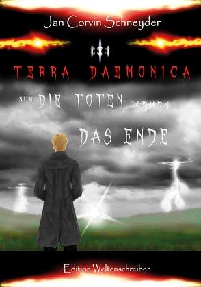 Terra Daemonica – Nur die Toten sehen das Ende von Schneyder,  Jan Corvin