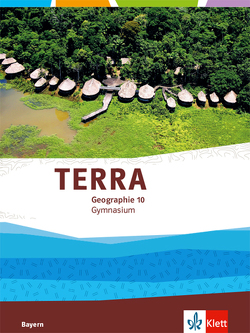 TERRA Geographie 10. Ausgabe Bayern Gymnasium