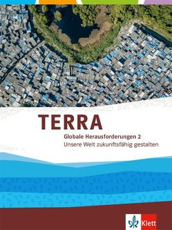 TERRA Globale Herausforderungen 2. Unsere Welt zukunftsfähig gestalten