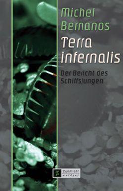 Terra infernalis von Bernanos,  Michel, Hauser,  Erik