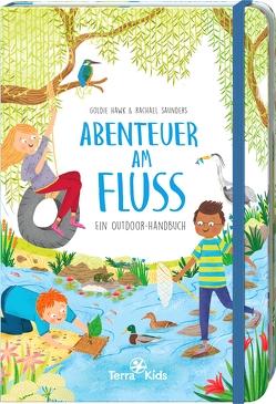 Terra Kids – Abenteuer am Fluss von Eichler,  Katrin, Hawk,  Goldie, Saunders,  Rachael