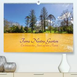 Terra Nostra Garten – ein botanisches Juwel auf den Azoren (Premium, hochwertiger DIN A2 Wandkalender 2021, Kunstdruck in Hochglanz) von Balistreri,  Ricarda