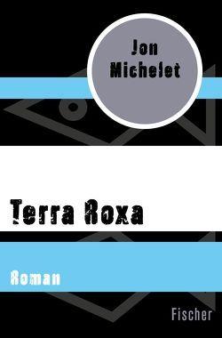 Terra Roxa von Haefs,  Gabriele, Michelet,  Jon