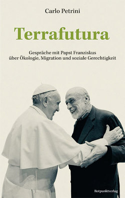 Terrafutura von Kristen,  Franziska, Petrini,  Carlo