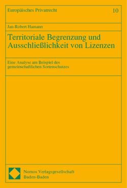 Territoriale Begrenzung und Ausschließlichkeit von Lizenzen von Hamann,  Jan-Robert