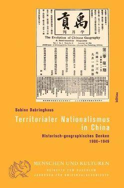 Territorialer Nationalismus in China von Dabringhaus,  Sabine