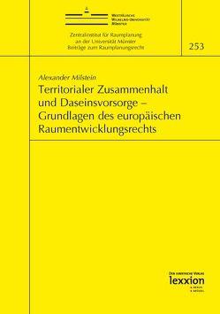 Territorialer Zusammenhalt und Daseinsvorsorge – Grundlagen des europäischen Raumentwicklungsrechts von Milstein, Alexander