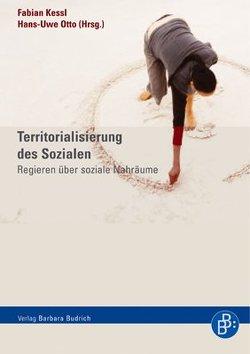 Territorialisierung des Sozialen von Kessl,  Fabian, Otto,  Hans-Uwe