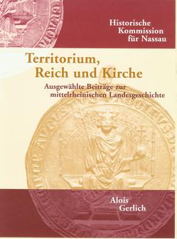 Territorium, Reich und Kirche von Gerlich,  Alois
