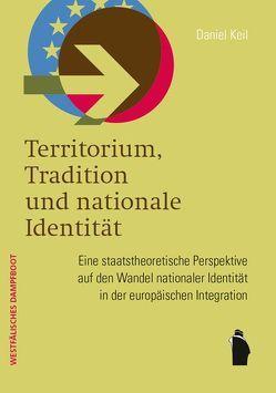 Territorium, Tradition und nationale Identität von Keil,  Daniel