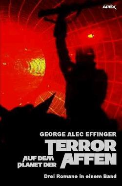 TERROR AUF DEM PLANET DER AFFEN von Effinger,  George Alec