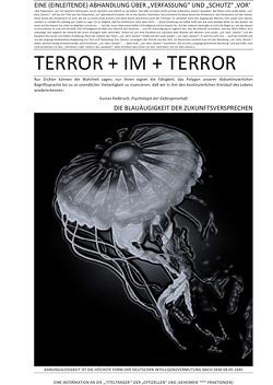 """TERROR + VIER + ABHANDLUNGEN / EINE (EINLEITENDE) ABHANDLUNG ÜBER """"VERFASSUNG"""" UND """"SCHUTZ"""" 'VOR' TERROR + IM + TERROR (I v IV) von CONSTITUTION,  SOUL, Faust,  C. M."""