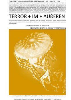 """TERROR + VIER + ABHANDLUNGEN / EINE (ERSTE) ABHANDLUNG ÜBER """"VERFASSUNG"""" UND """"SCHUTZ"""" 'VOR' TERROR + IM + ÄUßEREN (II v IV) von CONSTITUTION,  SOUL, Faust,  C. M."""