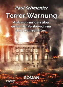 Terror-Warnung – oder – Aufzeichnungen über einen Höhlenbewohner des Atomzeitalters von Schmenler,  Paul